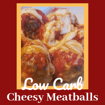 """""""Low carb cheesy meatballs"""" text below meatballs covered in marinara sauce and cheese"""