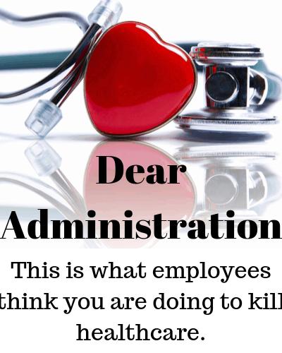 Dear nursing administration