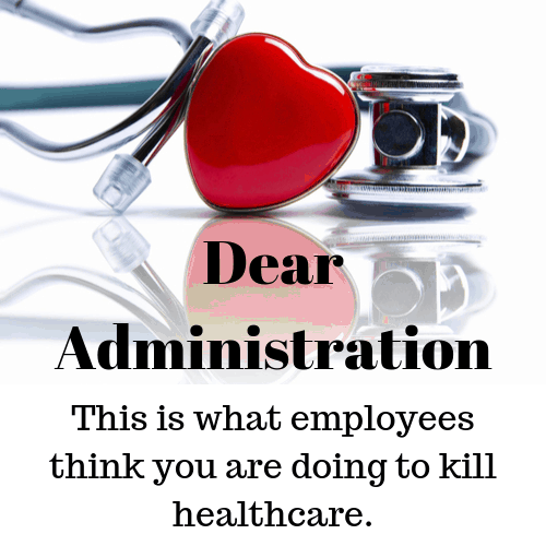 Dear nursing administration
