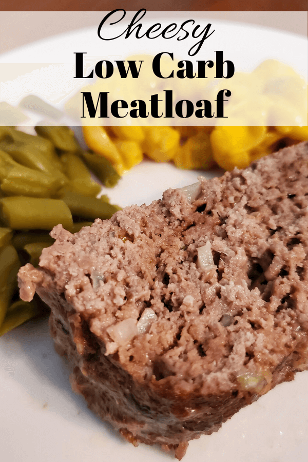 Cheesy Low Carb Meatloaf